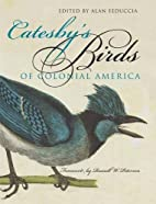 Catesby's Birds of colonial America by…