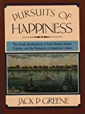 Jack P. Greene: Pursuits of Happiness: The Social Development of Early Modern British Colonies and the Formation of American Culture
