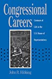 John R. Hibbing: Congressional Careers: Contours of Life in the U.S. House of Representatives