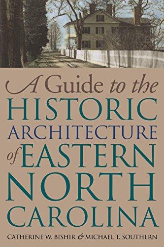 a-guide-to-the-historic-architecture-of-eastern-north-carolina-richard-hampton-jenrette-series-in-architecture-and-the-decorative-arts