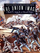 The Union Image: Popular Prints of the Civil…