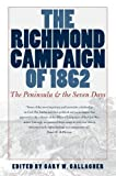 Gallagher, Gary W.: The Richmond Campaign of 1862: The Peninsular and the Seven Days