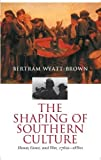 Wyatt-Brown, Bertram: The Shaping of Southern Culture: Honor, Grace, and War, 1760s-1880s