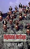 Ray, Celeste: Highland Heritage: Scottish Americans in the American South