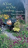 Lacy, Allen: A Year in Our Gardens: Letters by Nancy Goodwin and Allen Lacy
