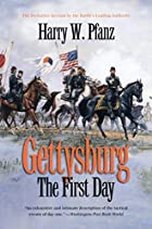Gettysburg--the first day by Harry W. Pfanz