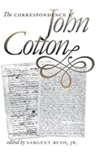 The Correspondence of John Cotton (Published…