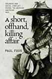 Paul Foos: A Short, Offhand, Killing Affair: Soldiers and Social Conflict during the Mexican-American War