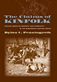 Penningroth, Dylan C.: The Claims of Kinfolk: African American Property and Community in the Nineteenth-Century South