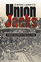 Union Jacks: Yankee Sailors in the Civil War…