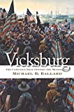 Ballard, Michael B.: Vicksburg: The Campaign That Opened the Mississippi