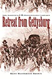 Brown, Kent Masterson: Retreat From Gettysburg: Lee, Logistics, And The Pennsylvania Campaign