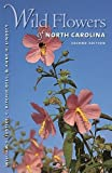 Bell, C. Ritchie: Wild Flowers Of North Carolina