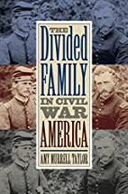The Divided Family in Civil War America by…