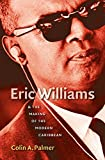 Colin A. Palmer: Eric Williams and the Making of the Modern Caribbean