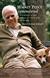 Harwell, David Horace: Walker Percy Remembered: A Portrait in the Words of Those Who Knew Him