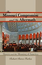 The Missouri Compromise and Its Aftermath:…