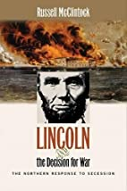 Lincoln and the Decision for War by Russell…