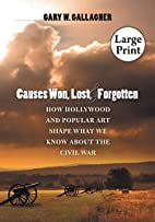 Causes Won, Lost, and Forgotten: How…