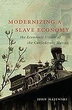 Modernizing a Slave Economy: The Economic…