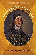Prospero's America: John Winthrop, Jr.,…