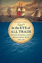 In The Eye of All Trade: Bermuda,…