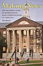 Making News: One Hundred Years of Journalism…