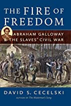 The Fire of Freedom: Abraham Galloway and…