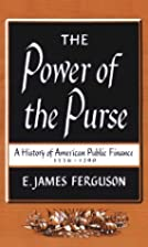 The Power of the Purse by E. James Ferguson