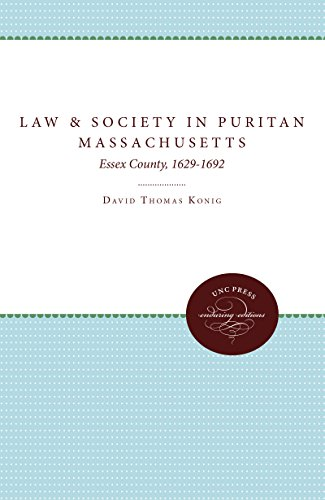 law-and-society-in-puritan-massachusetts-essex-county-1629-1692-studies-in-legal-history