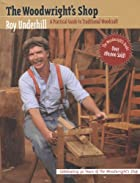 The Woodwright's Shop: A Practical Guide to…