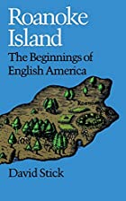 Roanoke Island: The Beginnings of English…