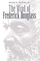 The Mind of Frederick Douglass by Waldo E.…