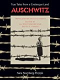 Nomberg-Przuytyk, Sara: Auschwitz: True Tales from a Grotesque Land
