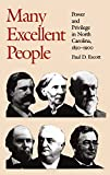 Escott, Paul D.: Many Excellent People: Power and Privilege in North Carolina, 1850-1900 (Fred W. Morrison Series in Southern Studies)