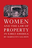 Salmon, Marylynn: Women and the Law of Property in Early America