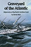 Stick, David: Graveyard of the Atlantic: Shipwrecks of the North Carolina Coast