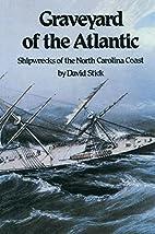 Graveyard of the Atlantic: Shipwrecks of the…