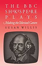 The BBC Shakespeare plays : making the…