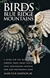 Simpson, Marcus B.: Birds of the Blue Ridge Mountains: A Guide for the Blue Ridge Parkway, Great Smoky Mountains, Shenandoah National Park, and Neighboring Areas