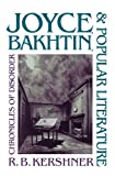 Kershner, R.B.: Joyce, Bakhtin, and Popular Literature: Chronicles of Disorder