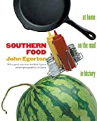 Southern Food: At Home, on the Road, in…