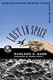 Barr, Marleen S.: Lost in Space: Probing Feminist Science Fiction and Beyond