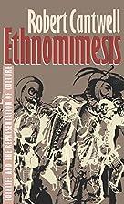 Ethnomimesis: Folklife and the…