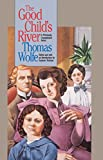Wolfe, Thomas: The Good Child's River