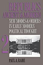 Republics Ancient and Modern, Volume II: New…