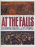 Tyler-McGraw, Marie: At the Falls: Richmond, Virginia, and Its People