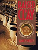 Sweezy, Nancy: Raised in Clay: The Southern Pottery Tradition