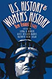 Kerber, Linda K.: U.S. History As Women&#39;s History: New Feminist Essays