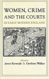 Kermode, Jennifer: Women, Crime and the Courts in Early Modern England